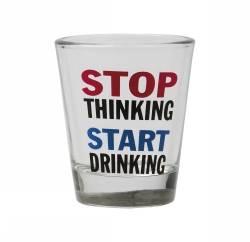 Shotglas - Stop Thinking...